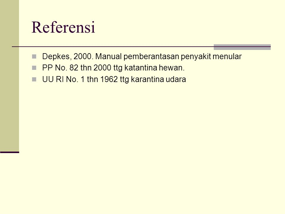 Referensi Depkes, 2000. Manual pemberantasan penyakit menular