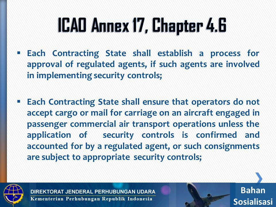 ICAO Annex 17, Chapter 4.6 Bahan Sosialisasi