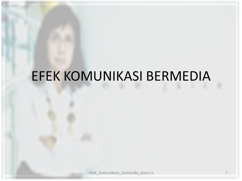 EFEK KOMUNIKASI BERMEDIA