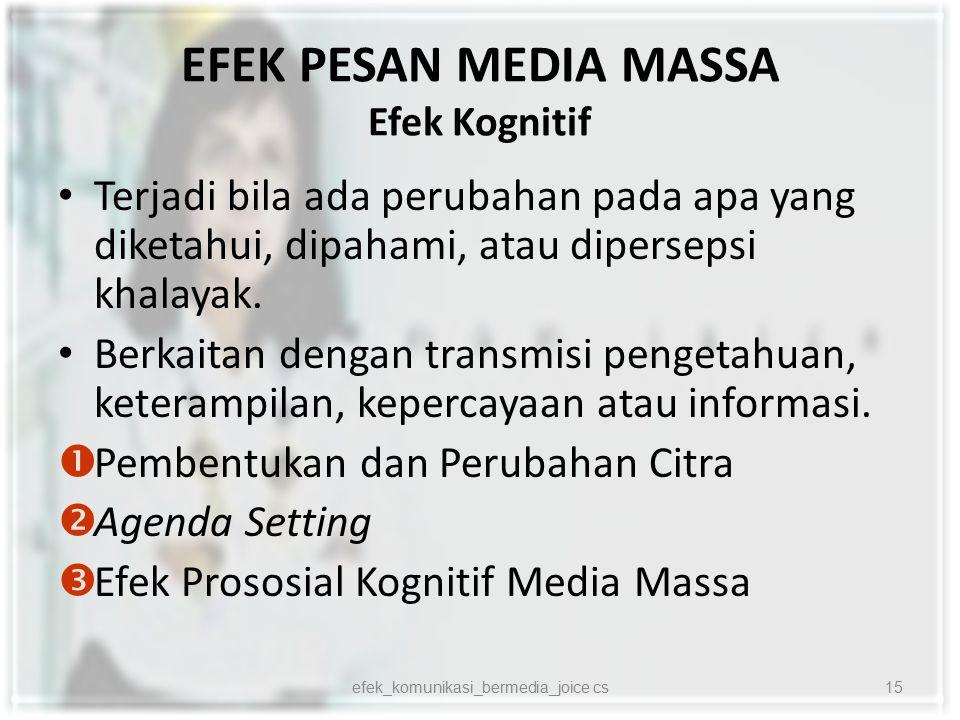 EFEK PESAN MEDIA MASSA Efek Kognitif