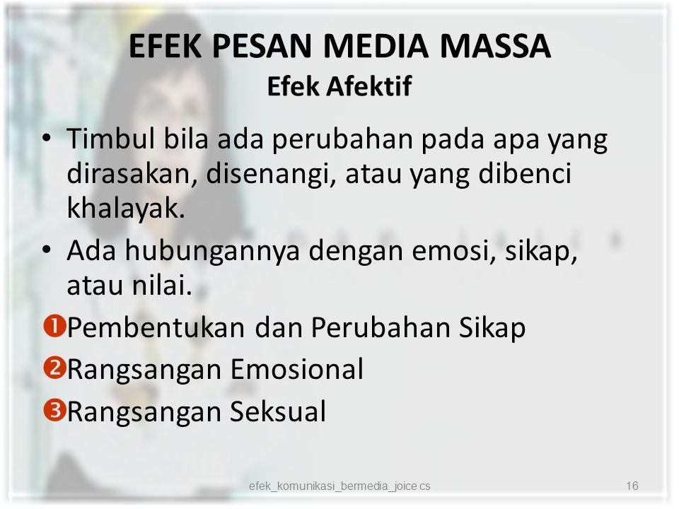 EFEK PESAN MEDIA MASSA Efek Afektif