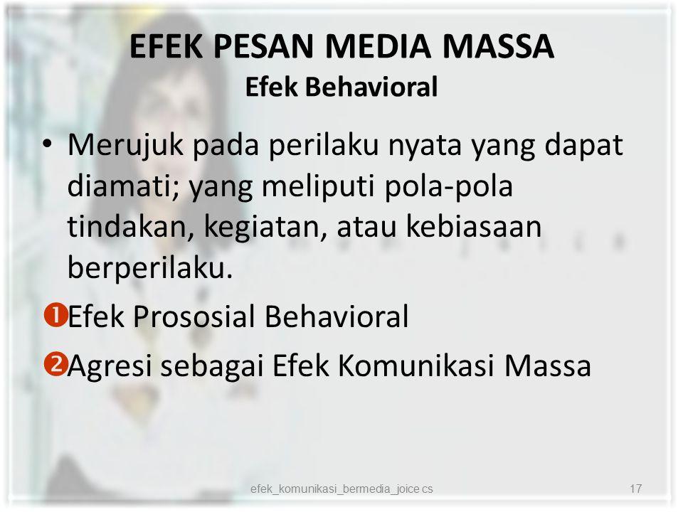 EFEK PESAN MEDIA MASSA Efek Behavioral