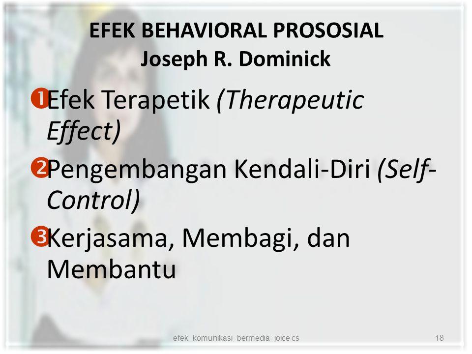 EFEK BEHAVIORAL PROSOSIAL Joseph R. Dominick
