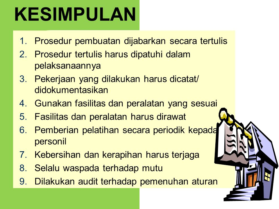 KESIMPULAN Prosedur pembuatan dijabarkan secara tertulis