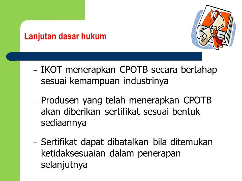 Lanjutan dasar hukum IKOT menerapkan CPOTB secara bertahap sesuai kemampuan industrinya.