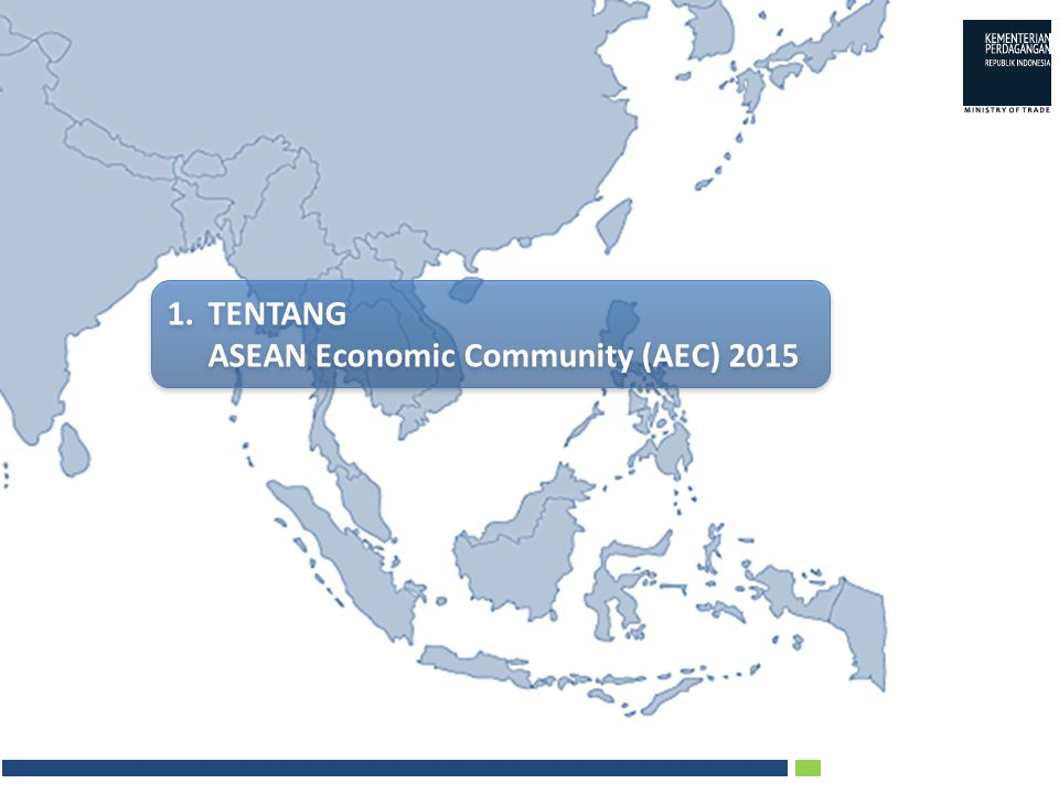 1. TENTANG ASEAN Economic Community (AEC) 2015
