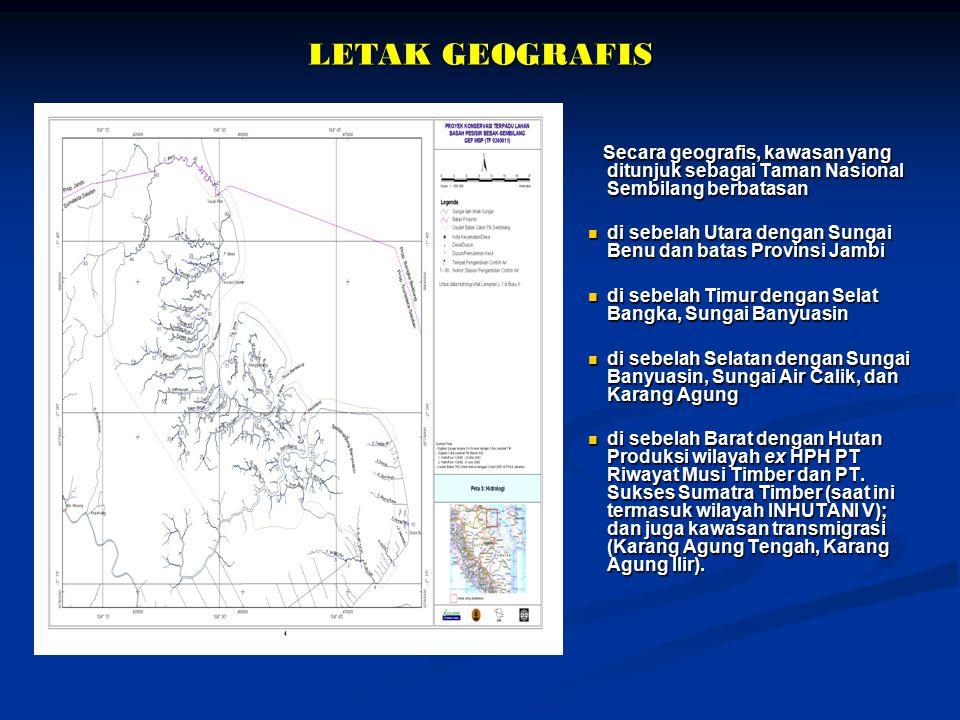 LETAK GEOGRAFIS Secara geografis, kawasan yang ditunjuk sebagai Taman Nasional Sembilang berbatasan.