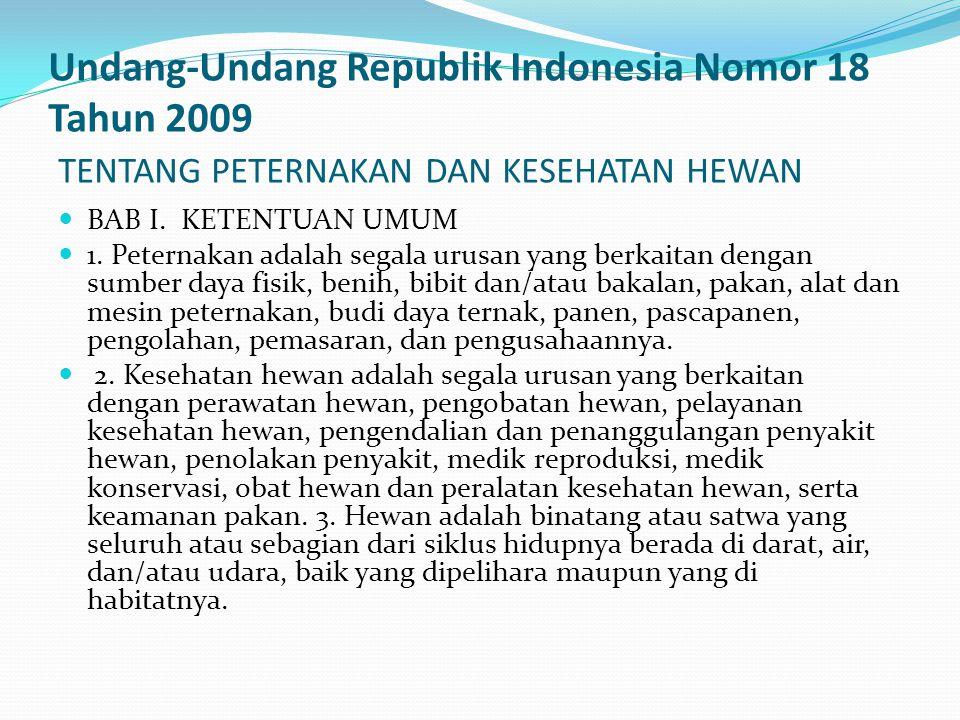 Undang-Undang Republik Indonesia Nomor 18 Tahun 2009 TENTANG PETERNAKAN DAN KESEHATAN HEWAN