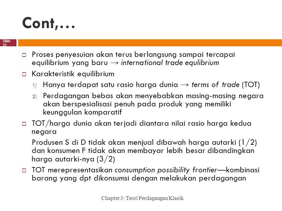 Cont,… Proses penyesuian akan terus berlangsung sampai tercapai equilibrium yang baru → international trade equlibrium.
