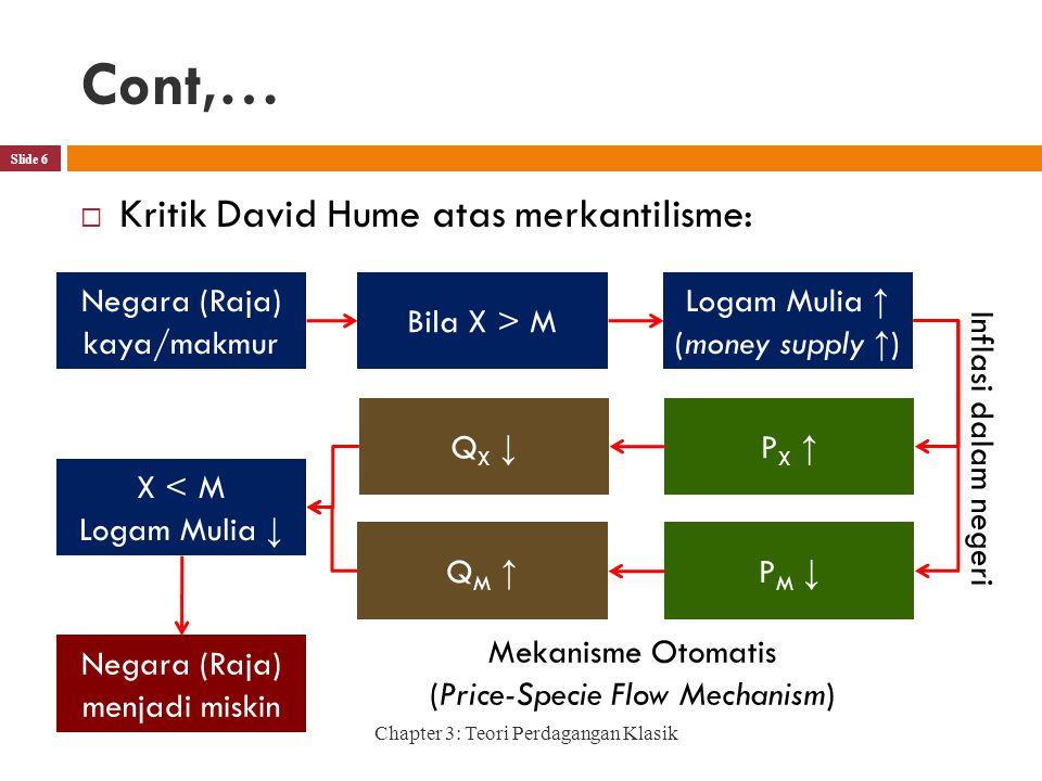 Cont,… Kritik David Hume atas merkantilisme: Negara (Raja) kaya/makmur