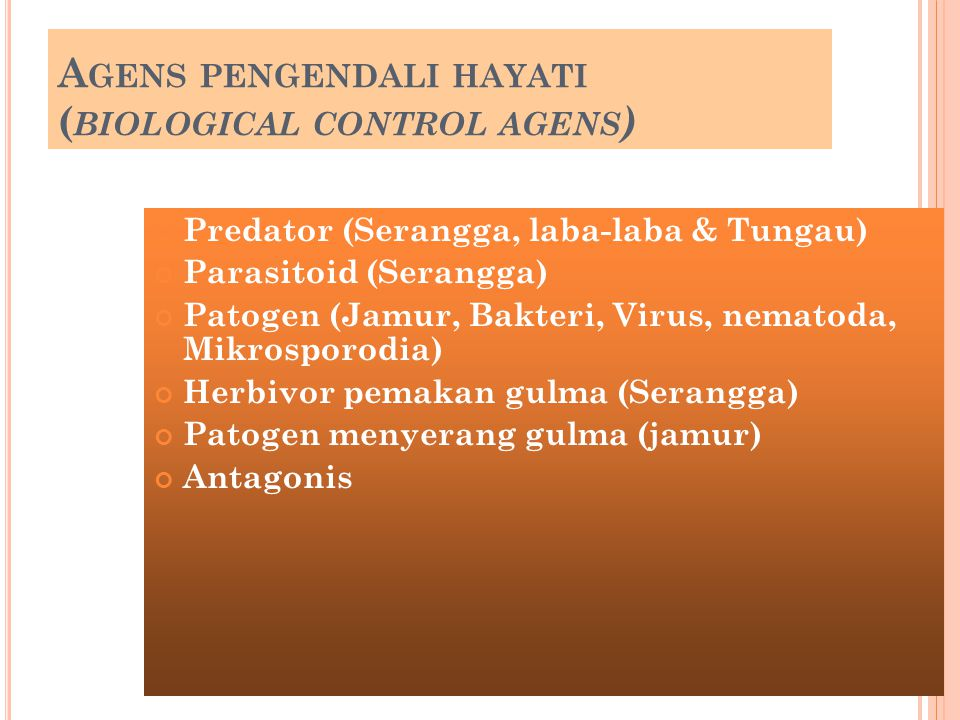 Agens pengendali hayati (biological control agens)