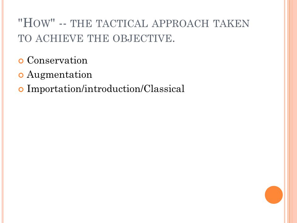 How -- the tactical approach taken to achieve the objective.