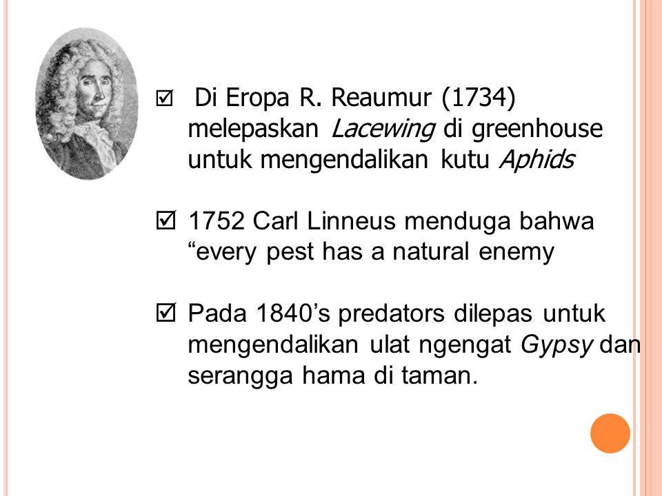 1752 Carl Linneus menduga bahwa every pest has a natural enemy