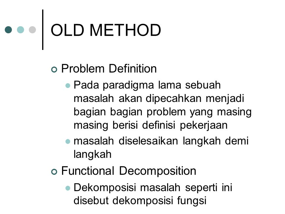 OLD METHOD Problem Definition Functional Decomposition