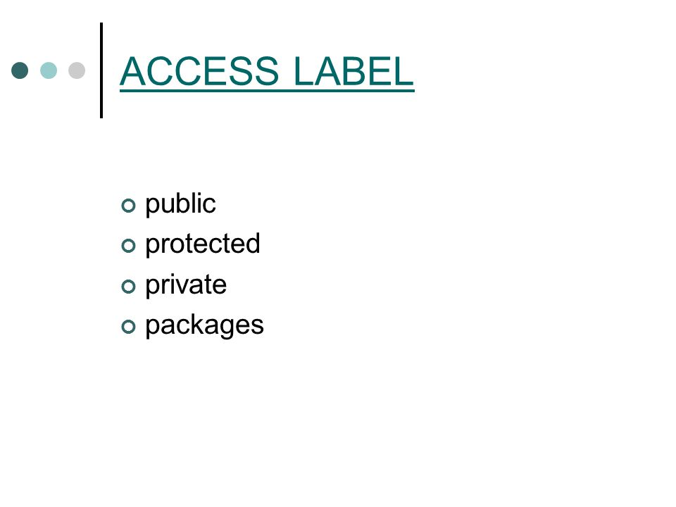 ACCESS LABEL public protected private packages
