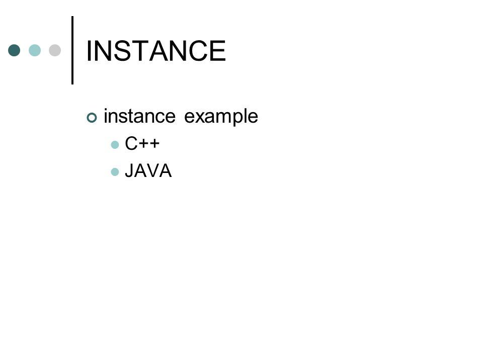 INSTANCE instance example C++ JAVA