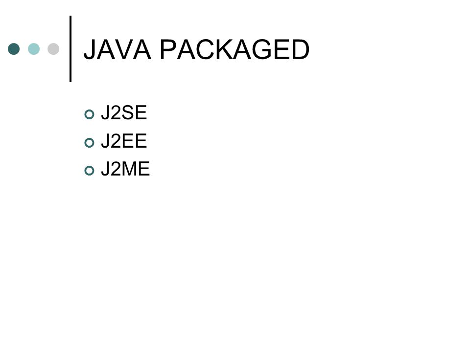 JAVA PACKAGED J2SE J2EE J2ME