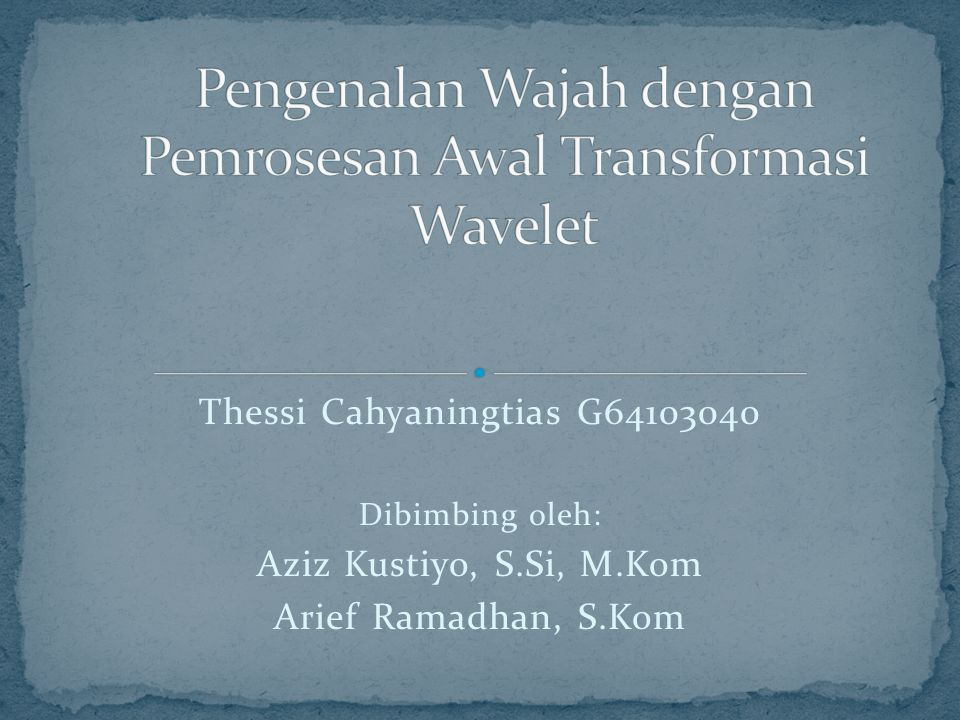 Pengenalan Wajah dengan Pemrosesan Awal Transformasi Wavelet