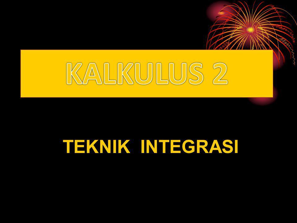 KALKULUS 2 TEKNIK INTEGRASI