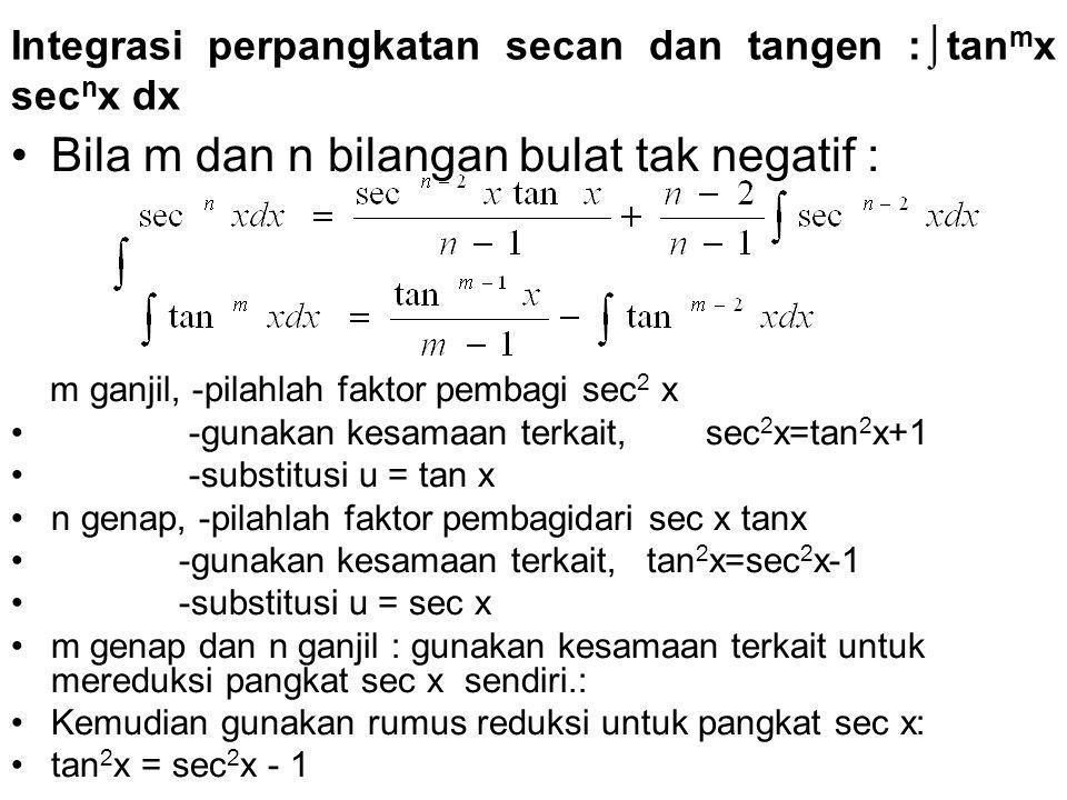 Integrasi perpangkatan secan dan tangen :⌡tanmx secnx dx