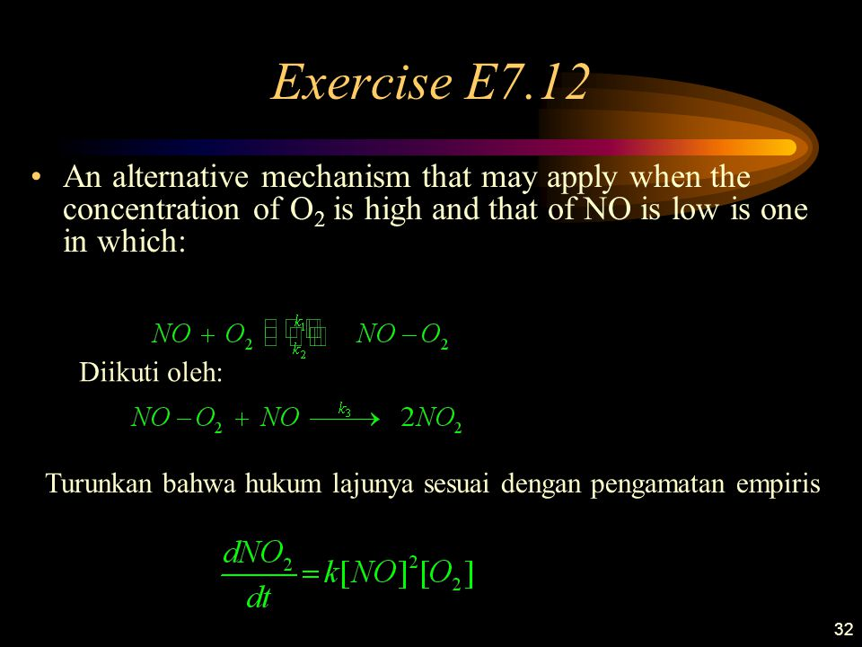 Exercise E7.12 An alternative mechanism that may apply when the concentration of O2 is high and that of NO is low is one in which: