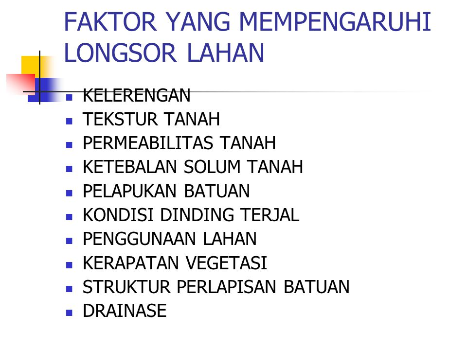 FAKTOR YANG MEMPENGARUHI LONGSOR LAHAN