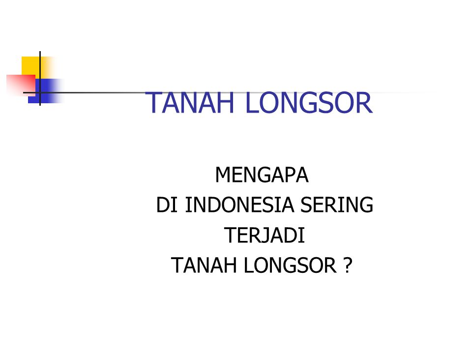 TANAH LONGSOR MENGAPA DI INDONESIA SERING TERJADI TANAH LONGSOR