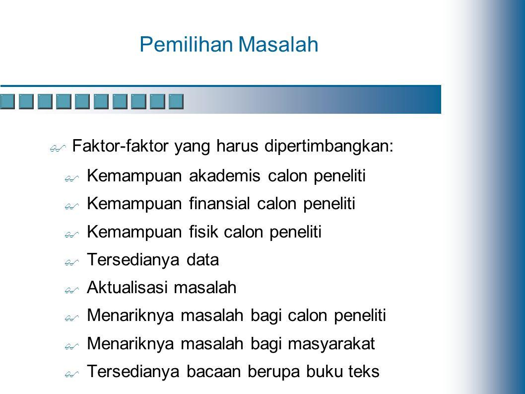 Pemilihan Masalah Faktor-faktor yang harus dipertimbangkan:
