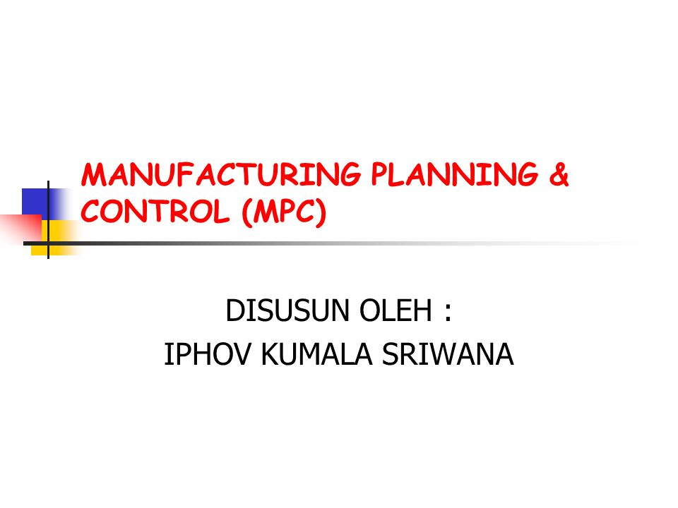 MANUFACTURING PLANNING & CONTROL (MPC)