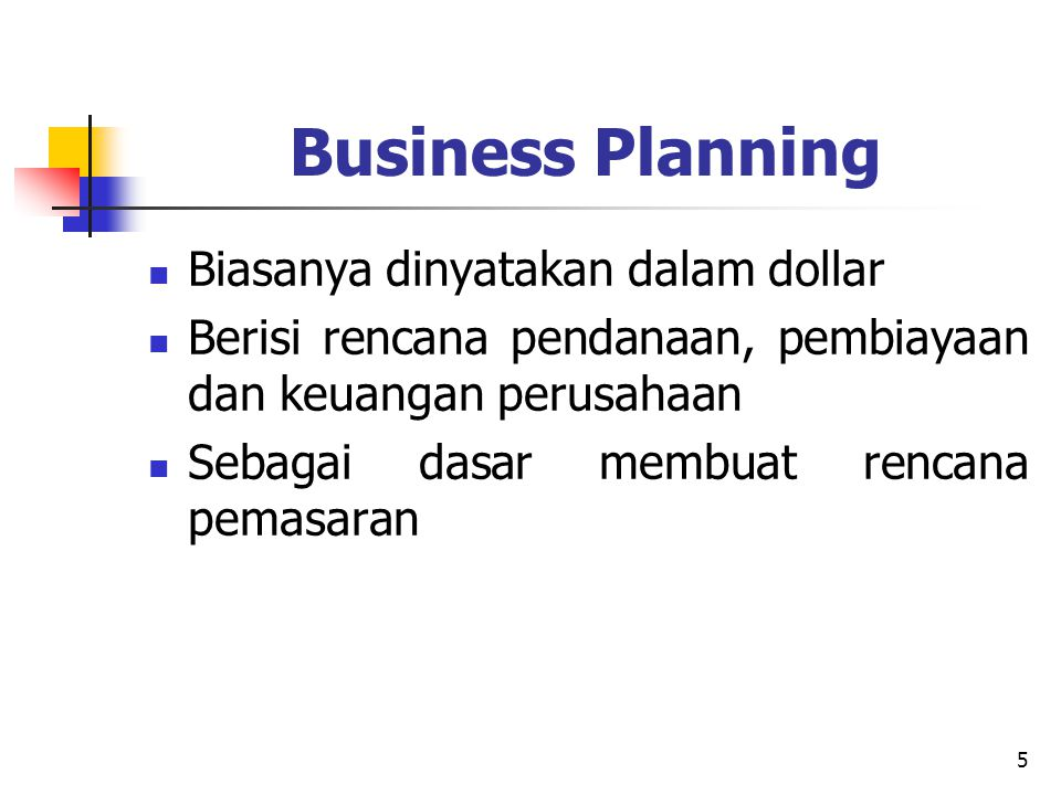 Business Planning Biasanya dinyatakan dalam dollar