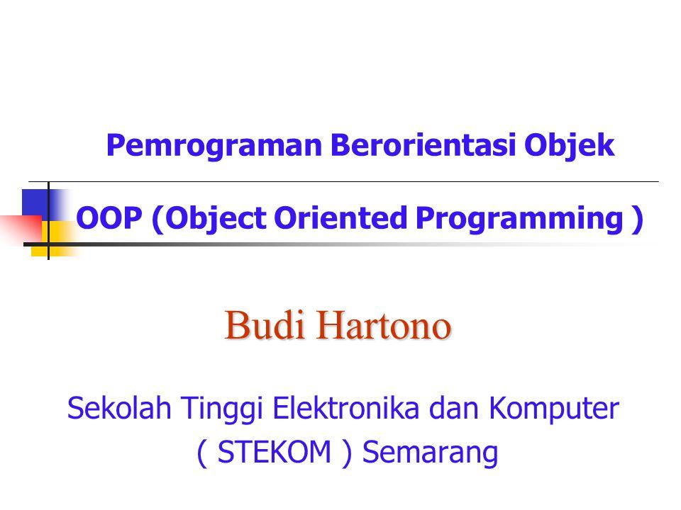 Pemrograman Berorientasi Objek OOP (Object Oriented Programming )