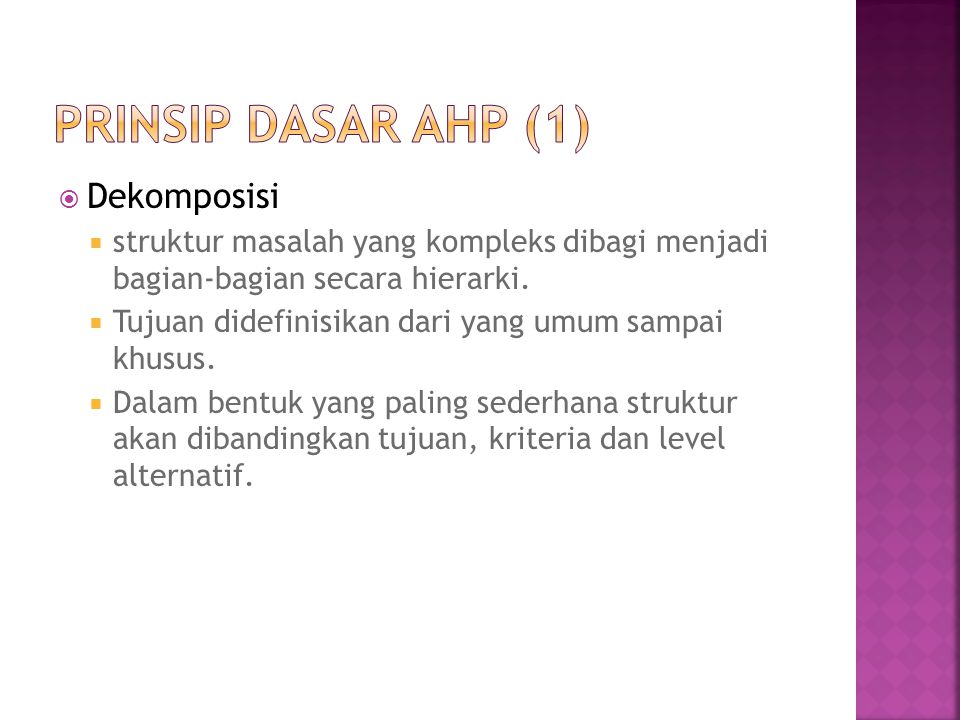 Prinsip dasar ahp (1) Dekomposisi