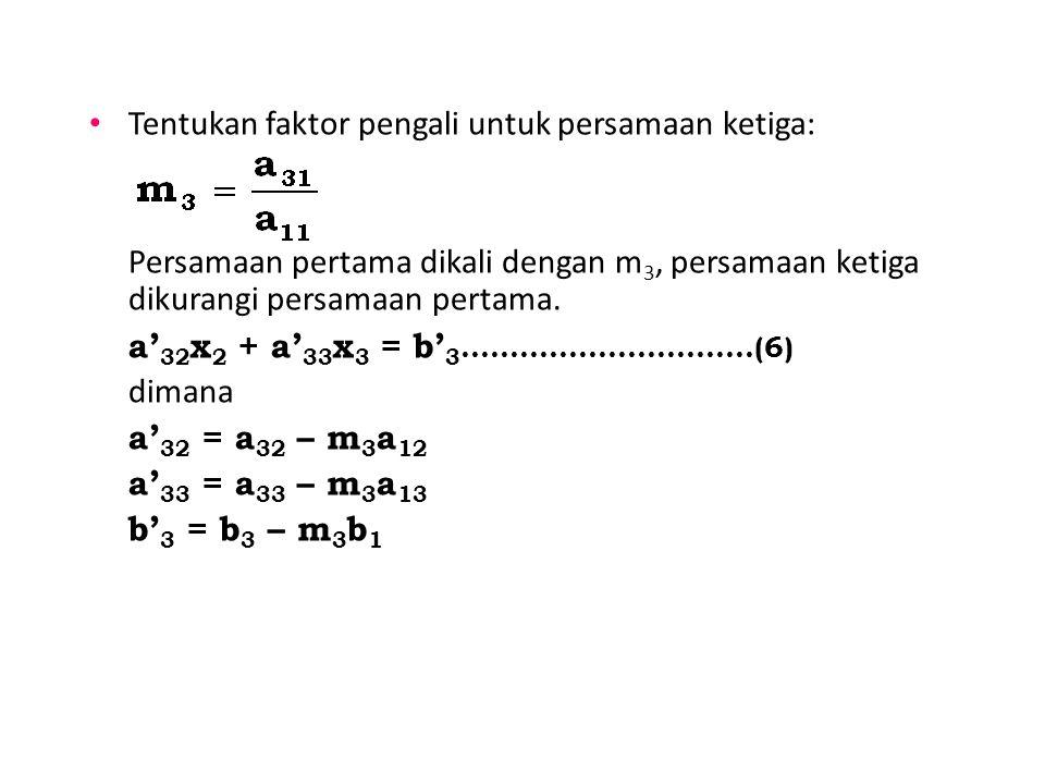 Tentukan faktor pengali untuk persamaan ketiga: