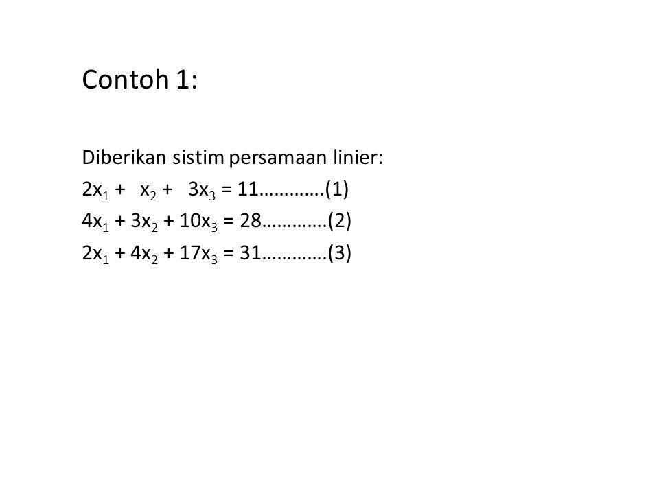 Contoh 1: Diberikan sistim persamaan linier: