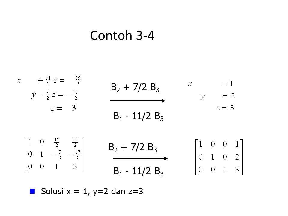 Contoh 3-4 B2 + 7/2 B3 B1 - 11/2 B3 B2 + 7/2 B3 B1 - 11/2 B3