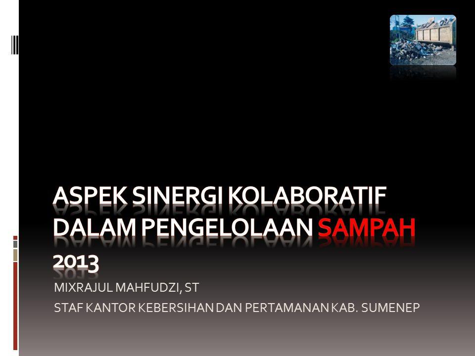 Aspek sinergi kolaboratif dalam pengelolaan sampah 2013