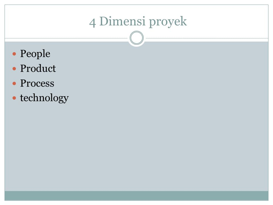 4 Dimensi proyek People Product Process technology