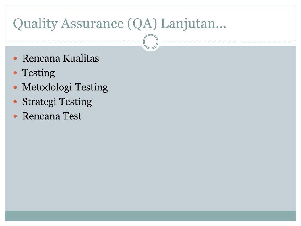 Quality Assurance (QA) Lanjutan...