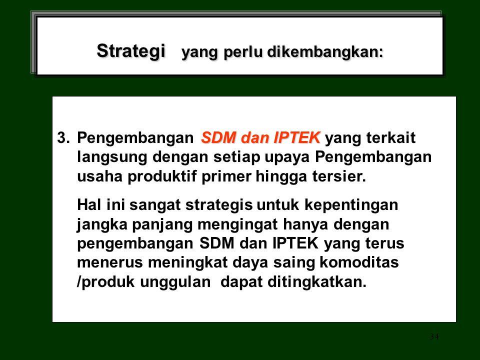 Strategi yang perlu dikembangkan: