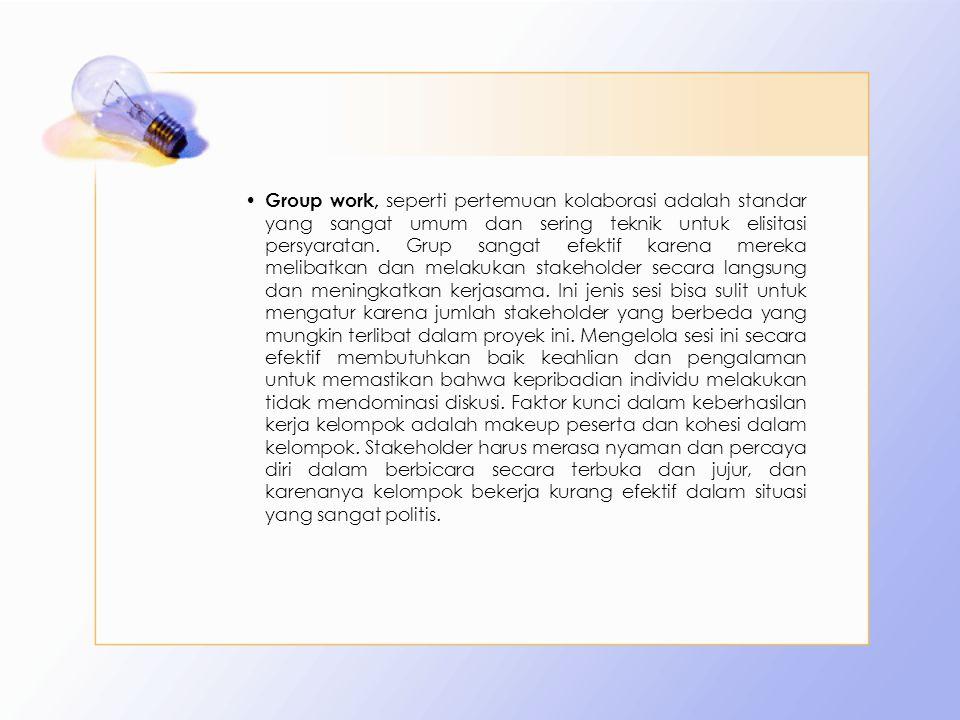 Group work, seperti pertemuan kolaborasi adalah standar yang sangat umum dan sering teknik untuk elisitasi persyaratan.