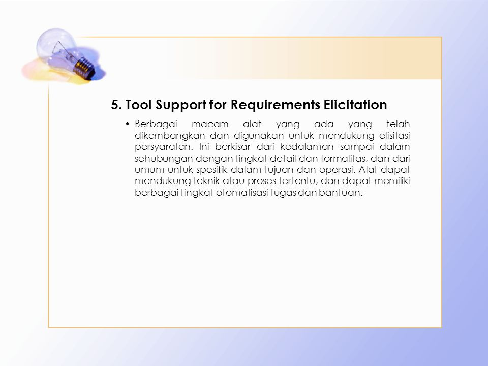 Tool Support for Requirements Elicitation