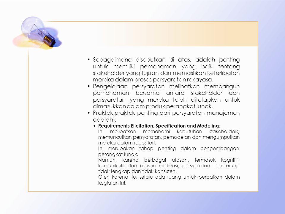 Praktek-praktek penting dari persyaratan manajemen adalah:.