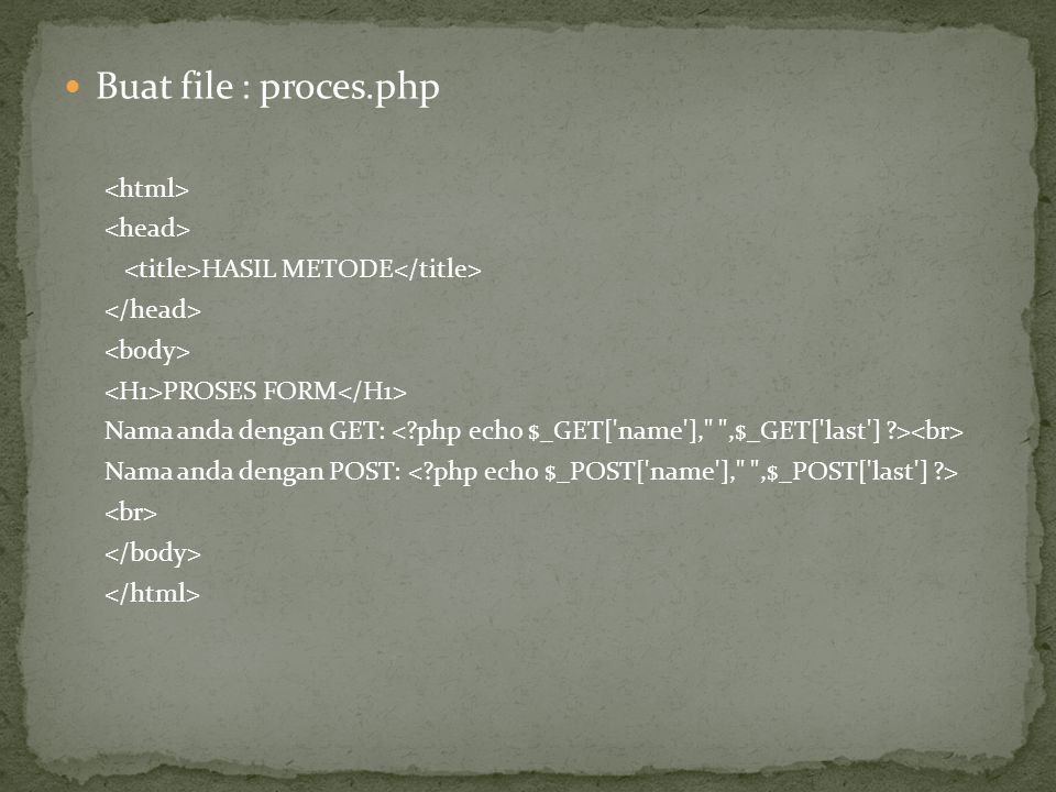 Buat file : proces.php <html> <head>