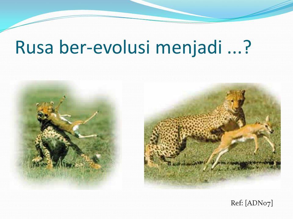 Rusa ber-evolusi menjadi ...