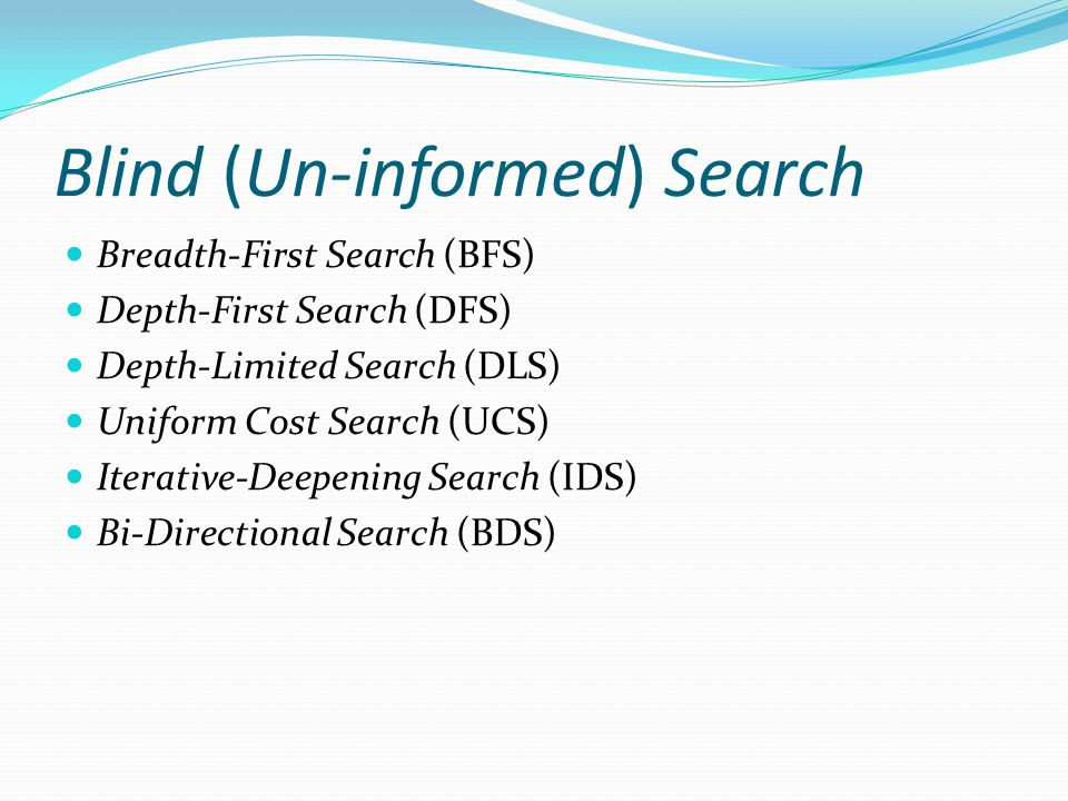 Blind (Un-informed) Search