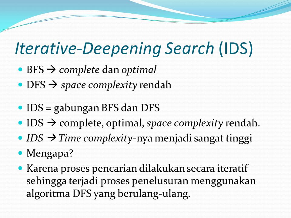 Iterative-Deepening Search (IDS)