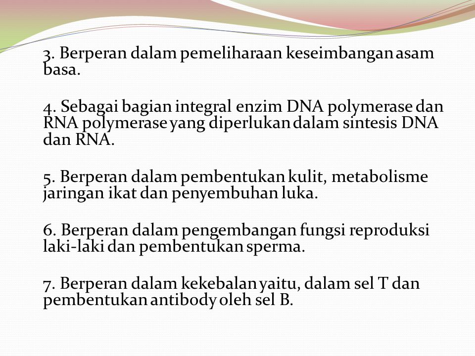 3. Berperan dalam pemeliharaan keseimbangan asam basa. 4