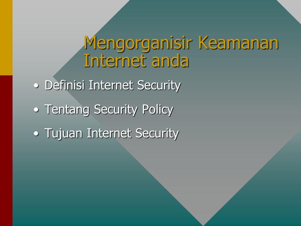 Mengorganisir Keamanan Internet anda