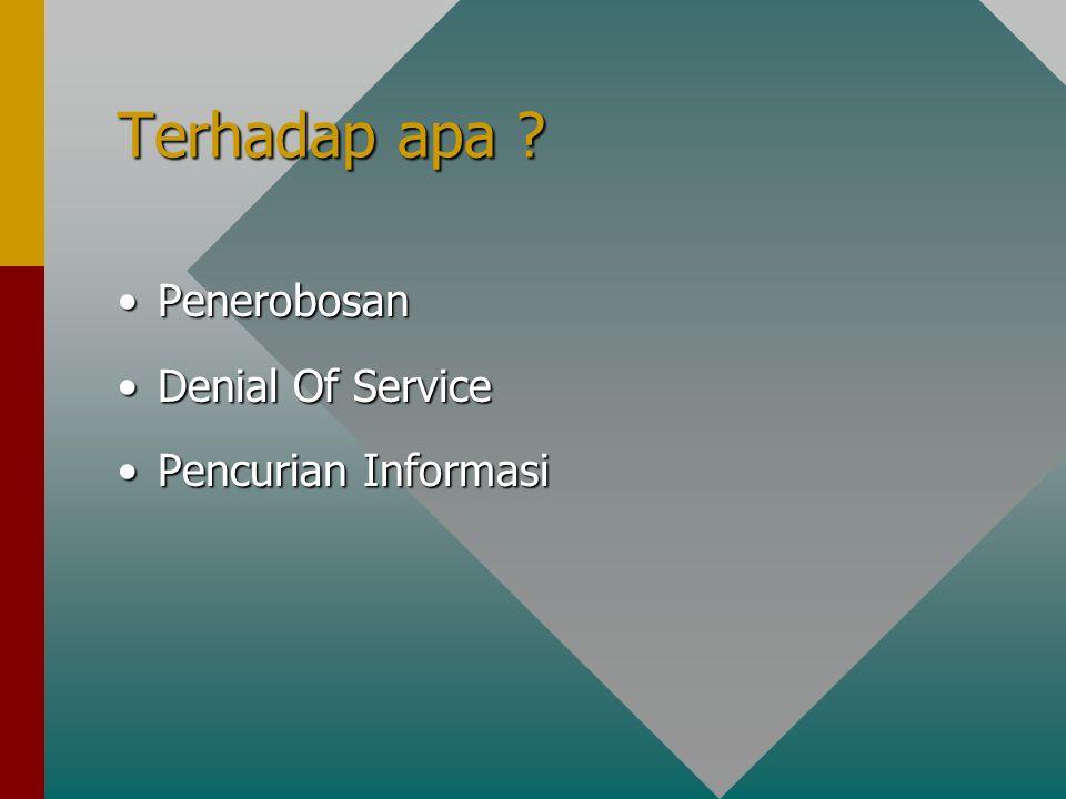 Terhadap apa Penerobosan Denial Of Service Pencurian Informasi