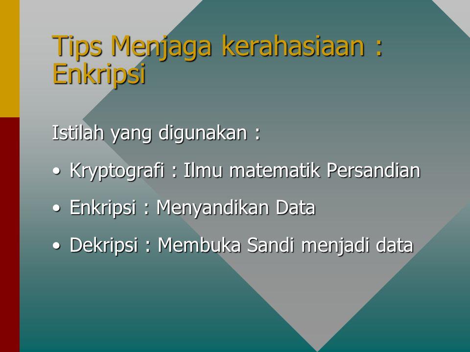 Tips Menjaga kerahasiaan : Enkripsi
